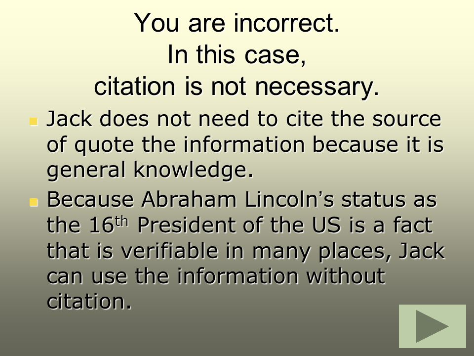 You are incorrect. In this case, citation is not necessary.
