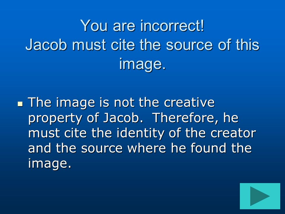 You are incorrect! Jacob must cite the source of this image.