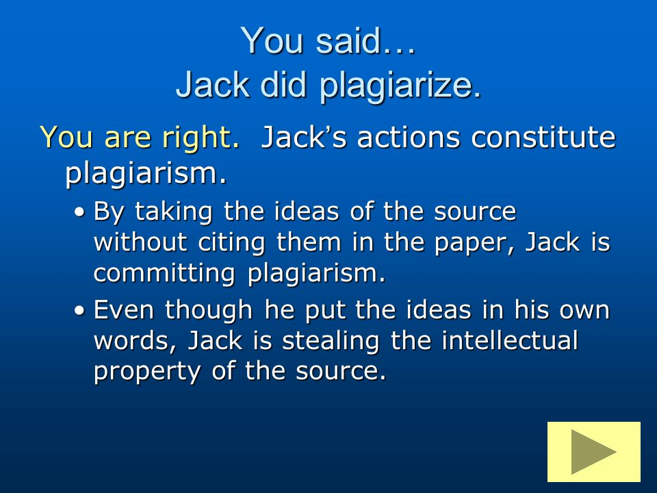 You said… Jack did plagiarize.