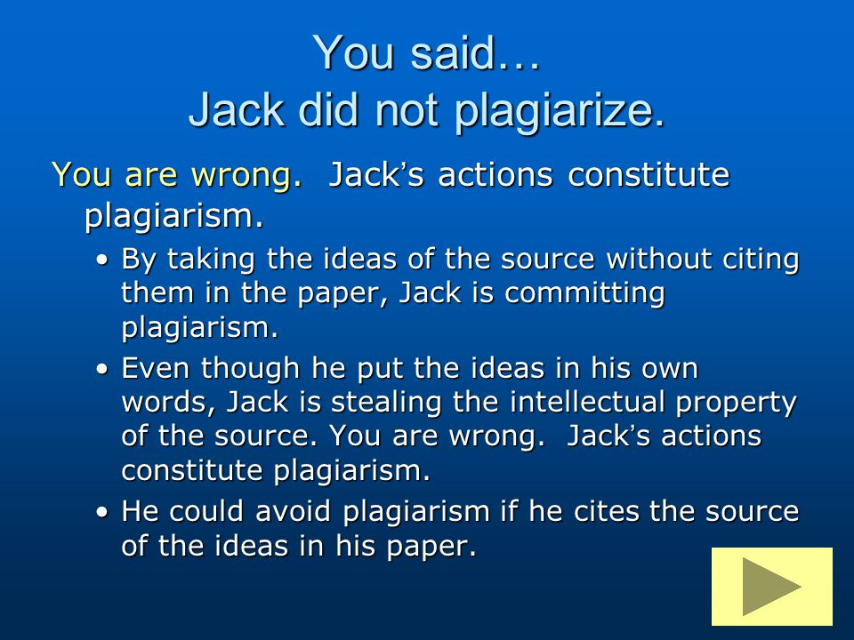 You said… Jack did not plagiarize.