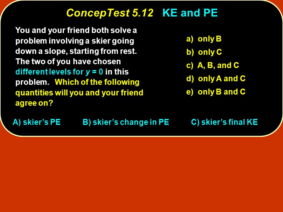 ConcepTest 5.12 KE and PE
