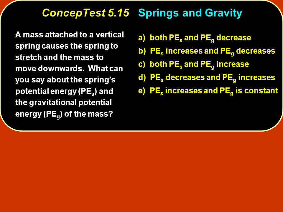 ConcepTest 5.15 Springs and Gravity