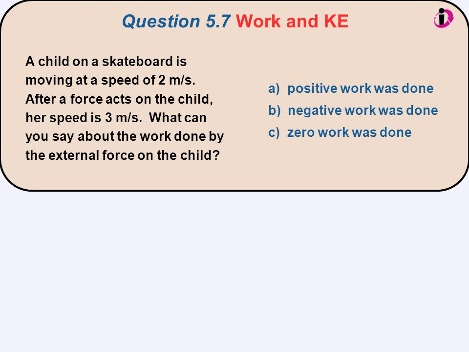 Question 5.7 Work and KE