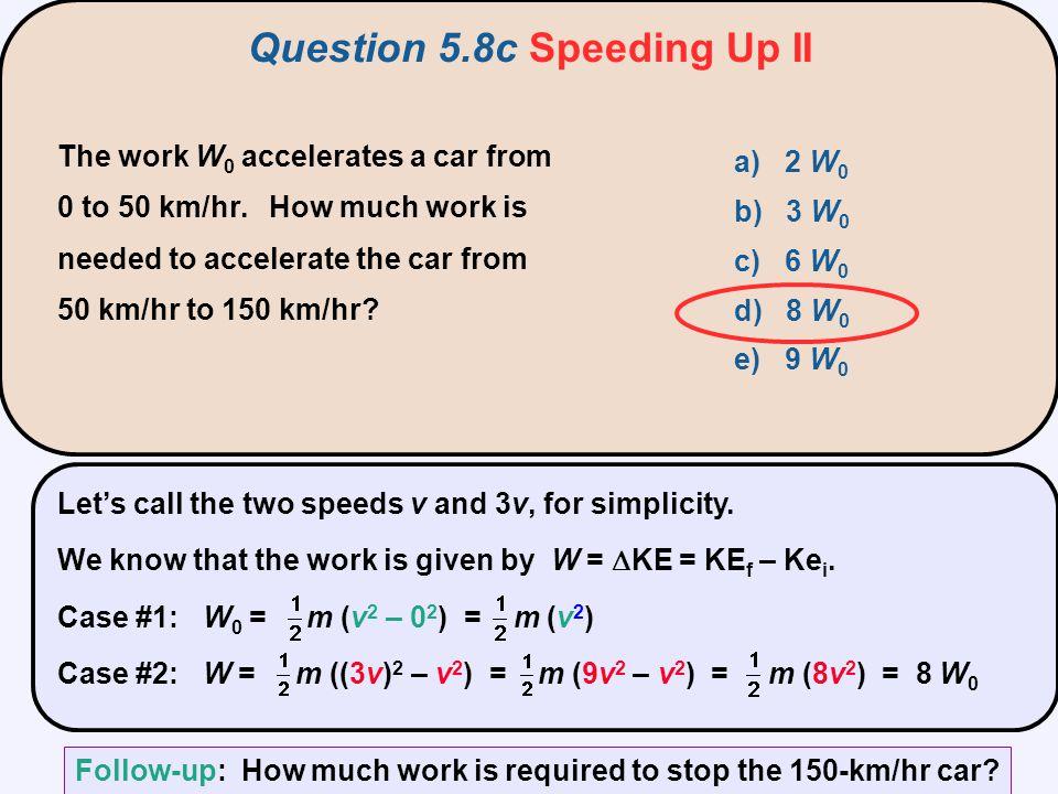 Question 5.8c Speeding Up II