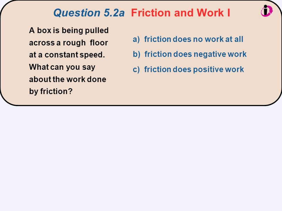 Question 5.2a Friction and Work I