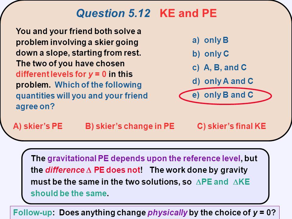 Question 5.12 KE and PE