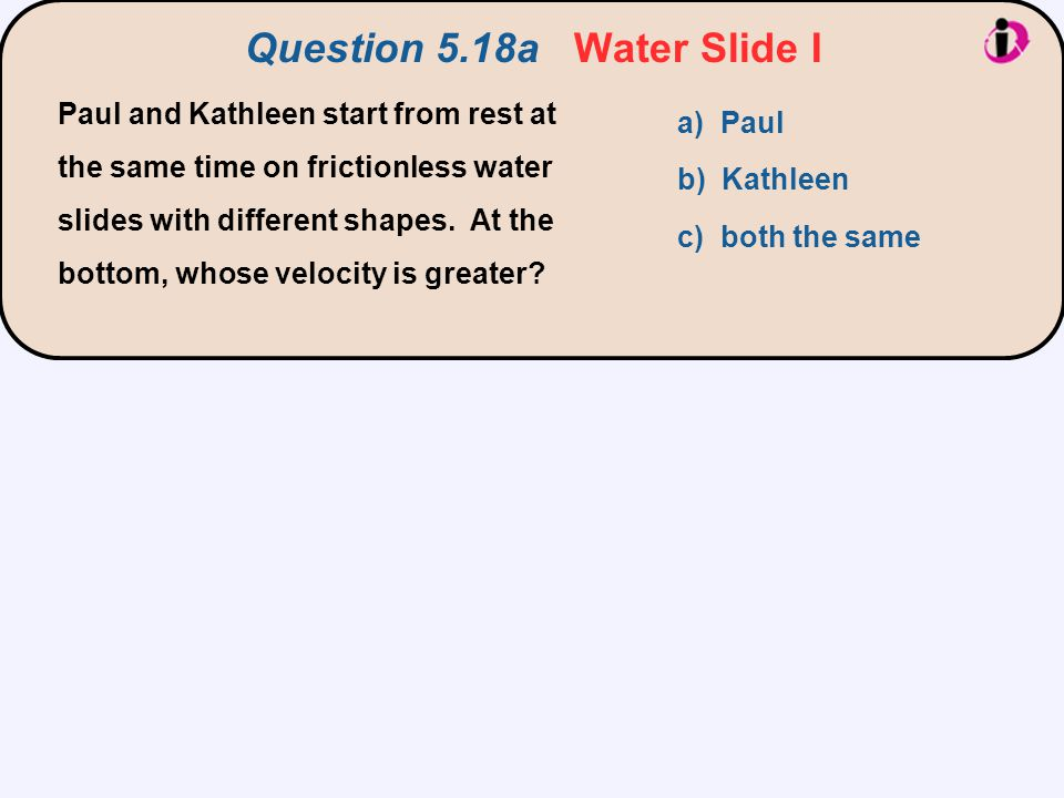 Question 5.18a Water Slide I