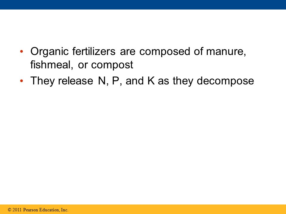 Organic fertilizers are composed of manure, fishmeal, or compost