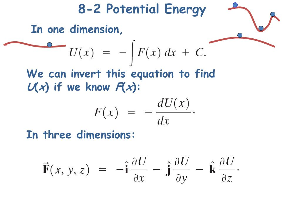 8-2 Potential Energy In one dimension,