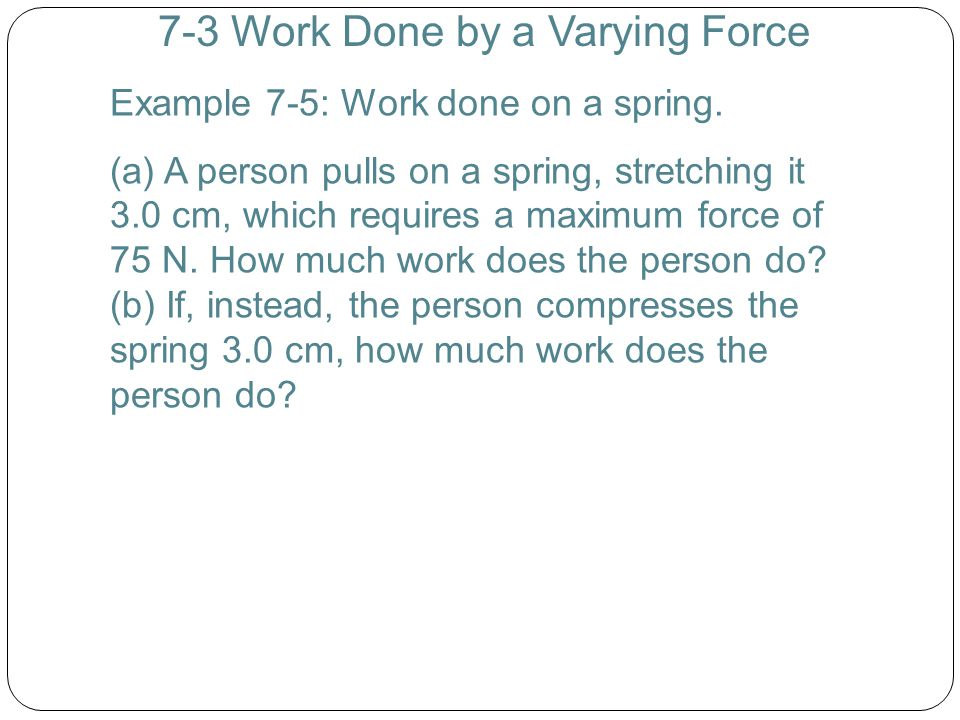7-3 Work Done by a Varying Force