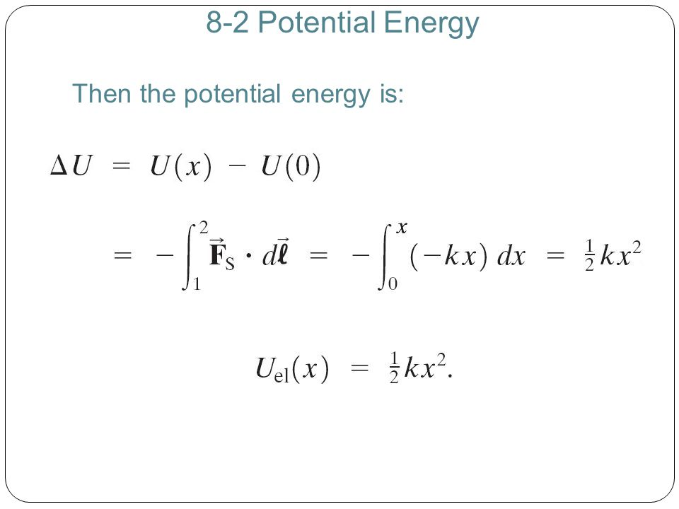8-2 Potential Energy Then the potential energy is:
