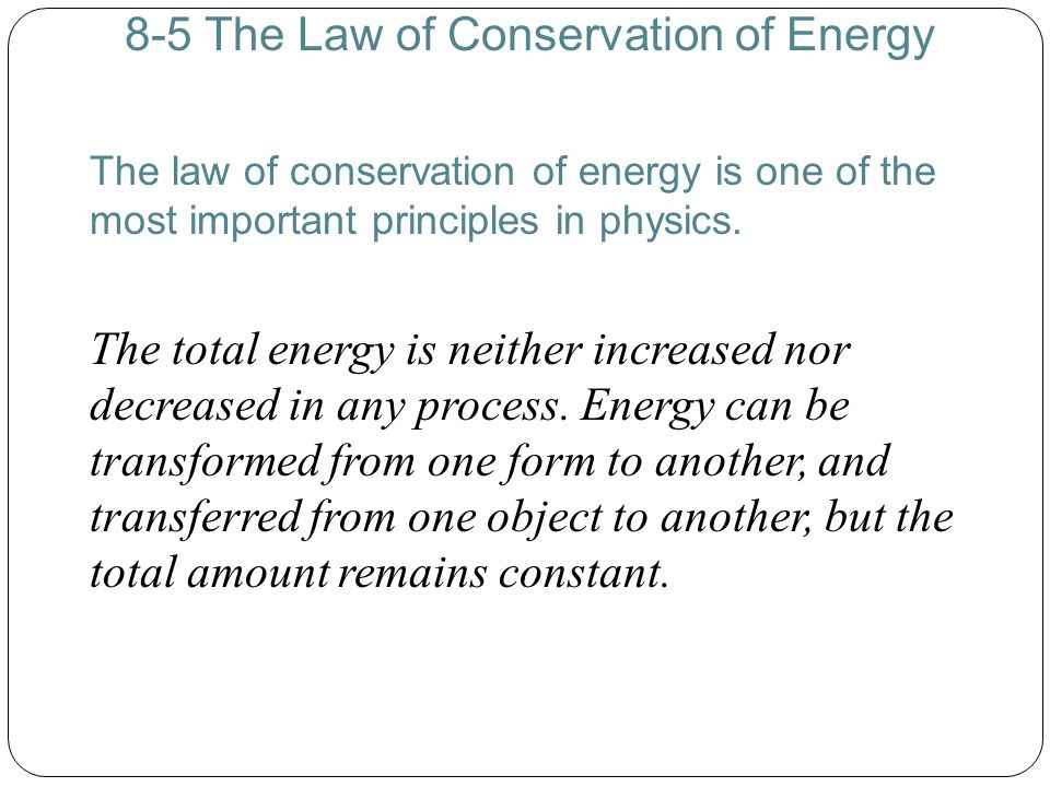 8-5 The Law of Conservation of Energy
