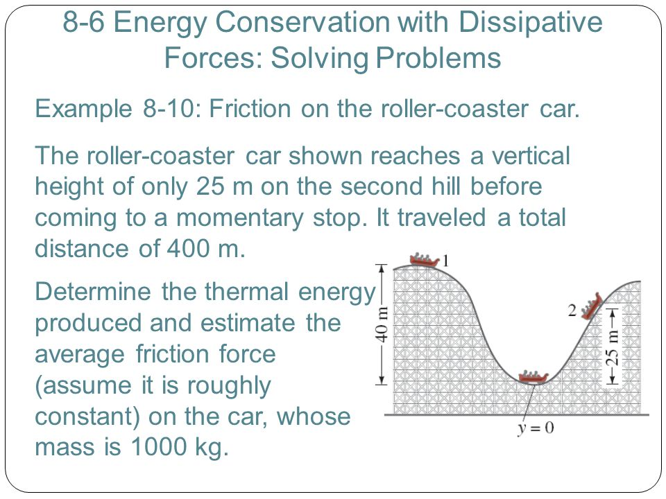 8-6 Energy Conservation with Dissipative Forces: Solving Problems