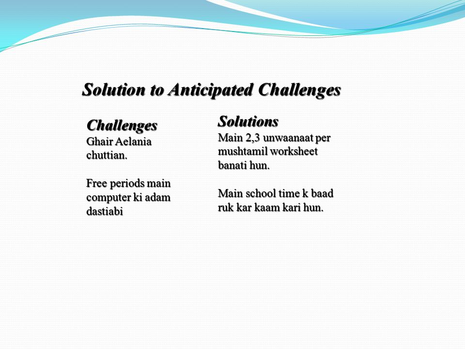 Solution to Anticipated Challenges