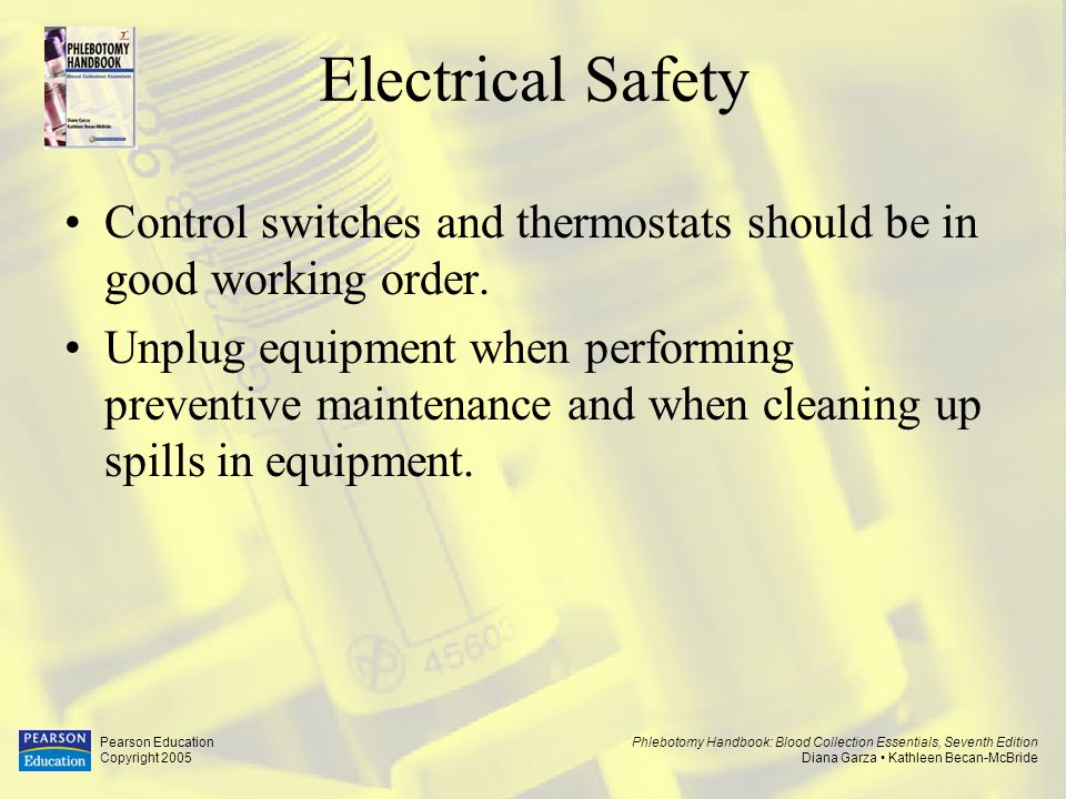 Electrical Safety Control switches and thermostats should be in good working order.