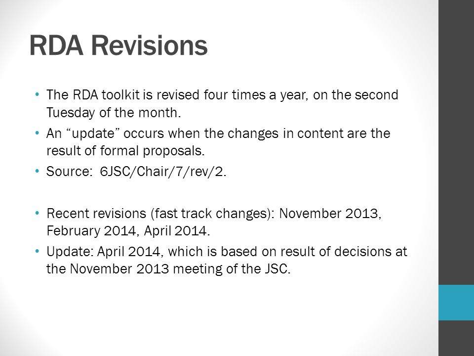 RDA Revisions The RDA toolkit is revised four times a year, on the second Tuesday of the month.