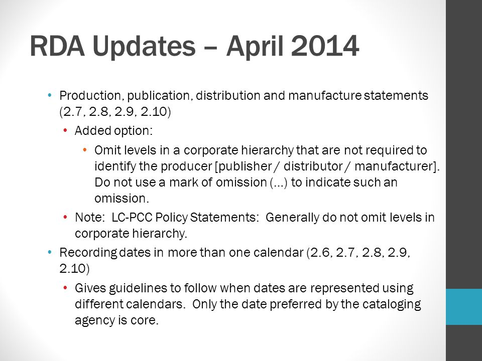 RDA Updates – April 2014 Production, publication, distribution and manufacture statements (2.7, 2.8, 2.9, 2.10)