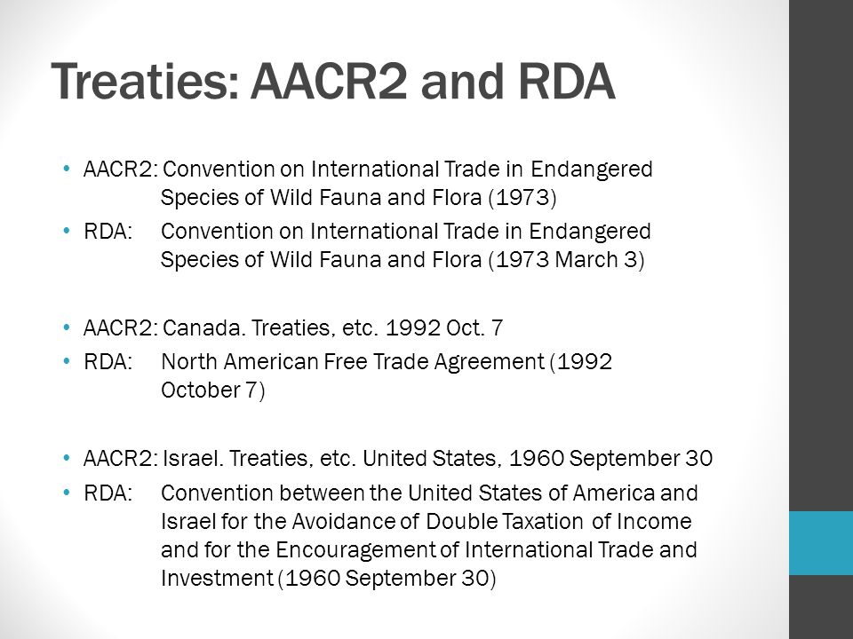 Treaties: AACR2 and RDA AACR2: Convention on International Trade in Endangered Species of Wild Fauna and Flora (1973)