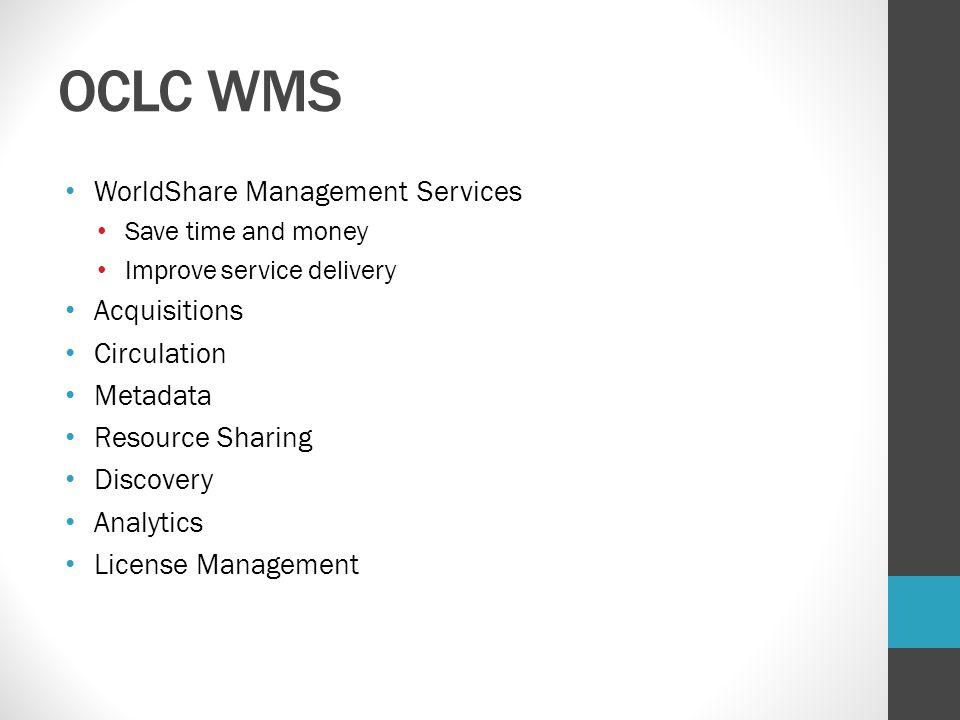 OCLC WMS WorldShare Management Services Acquisitions Circulation