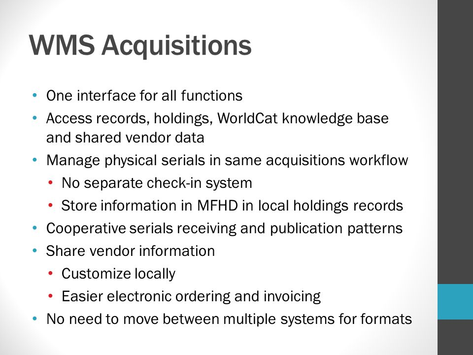 WMS Acquisitions One interface for all functions