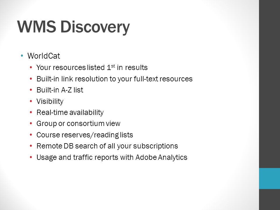WMS Discovery WorldCat Your resources listed 1st in results