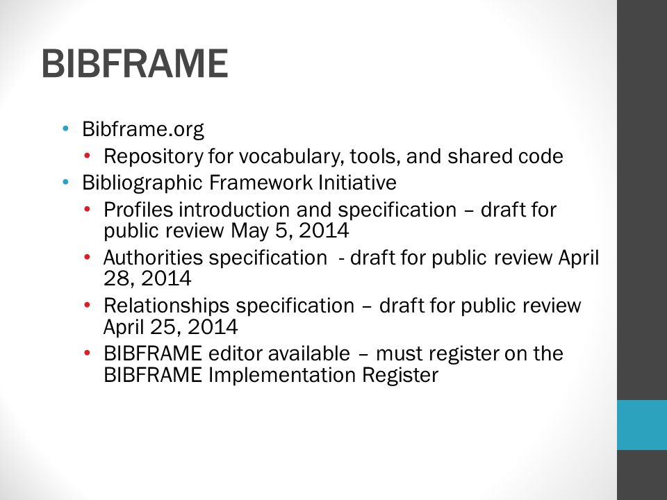 BIBFRAME Bibframe.org. Repository for vocabulary, tools, and shared code. Bibliographic Framework Initiative.