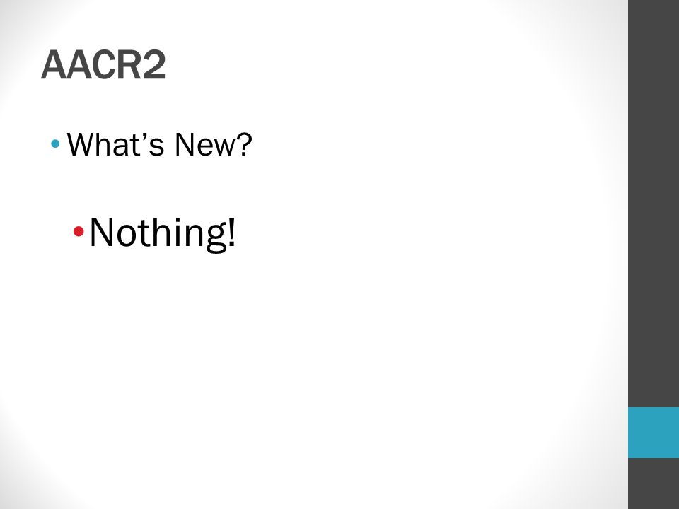 AACR2 What's New Nothing!