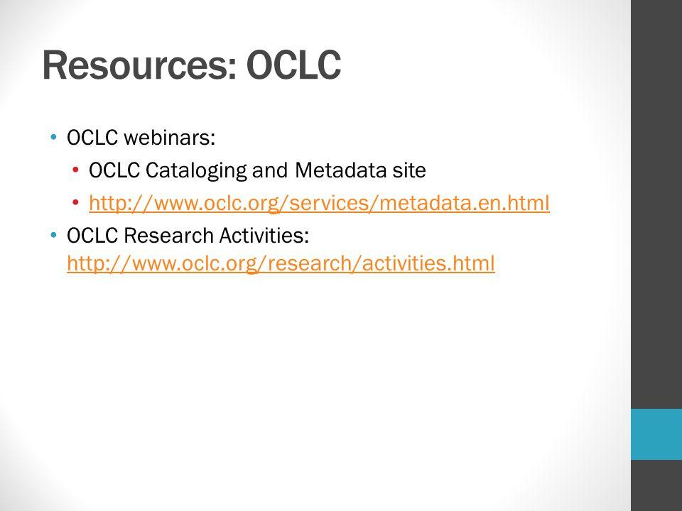 Resources: OCLC OCLC webinars: OCLC Cataloging and Metadata site