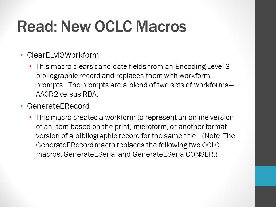 Read: New OCLC Macros ClearELvl3Workform GenerateERecord