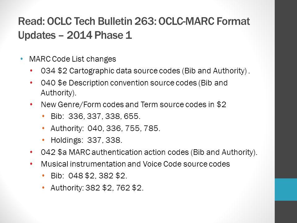 Read: OCLC Tech Bulletin 263: OCLC-MARC Format Updates – 2014 Phase 1