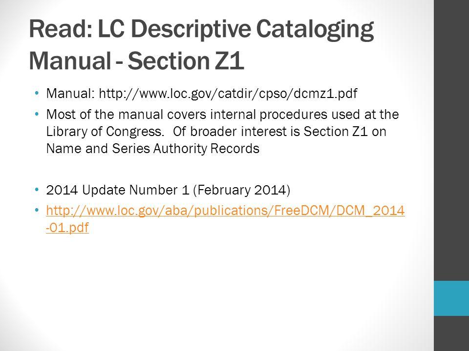 Read: LC Descriptive Cataloging Manual - Section Z1
