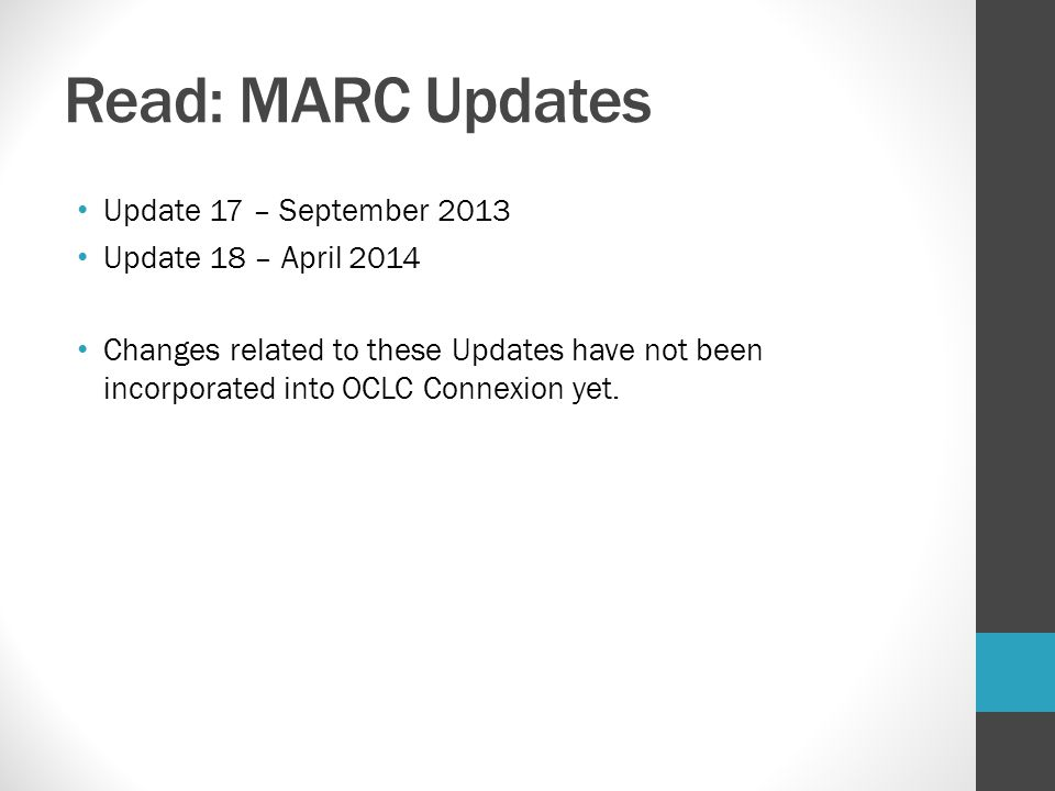 Read: MARC Updates Update 17 – September 2013 Update 18 – April 2014