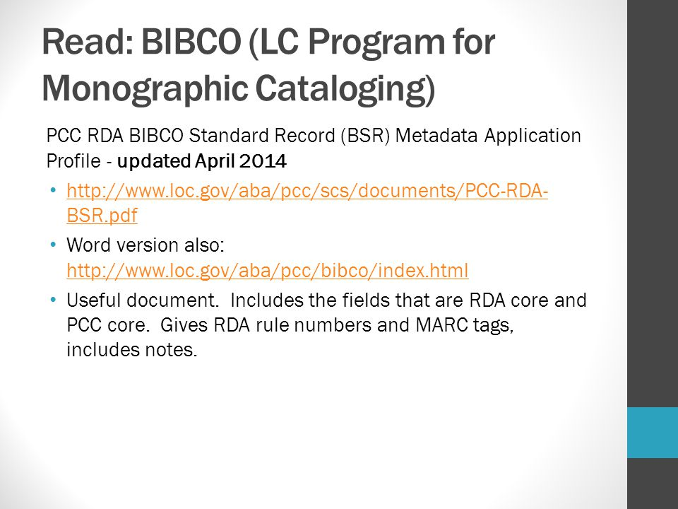Read: BIBCO (LC Program for Monographic Cataloging)