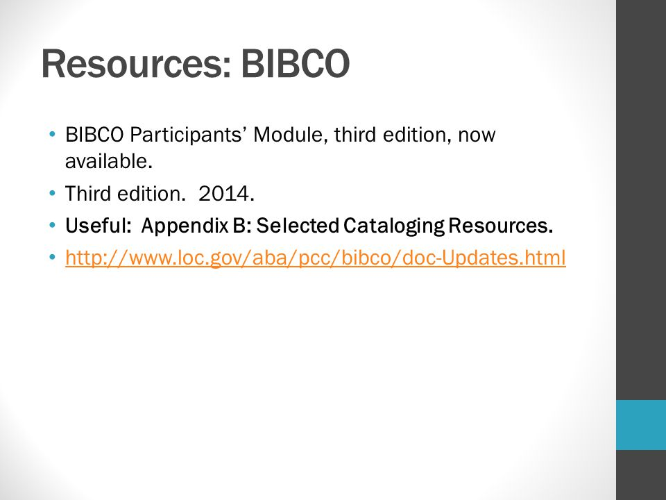 Resources: BIBCO BIBCO Participants' Module, third edition, now available. Third edition. 2014.