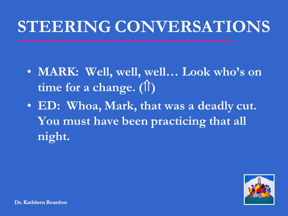 STEERING CONVERSATIONS
