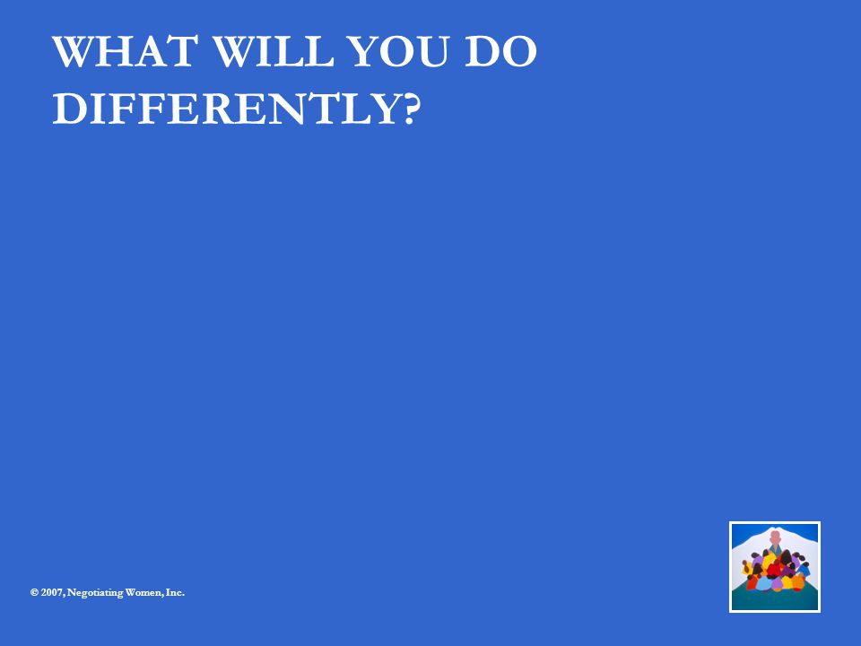 WHAT WILL YOU DO DIFFERENTLY