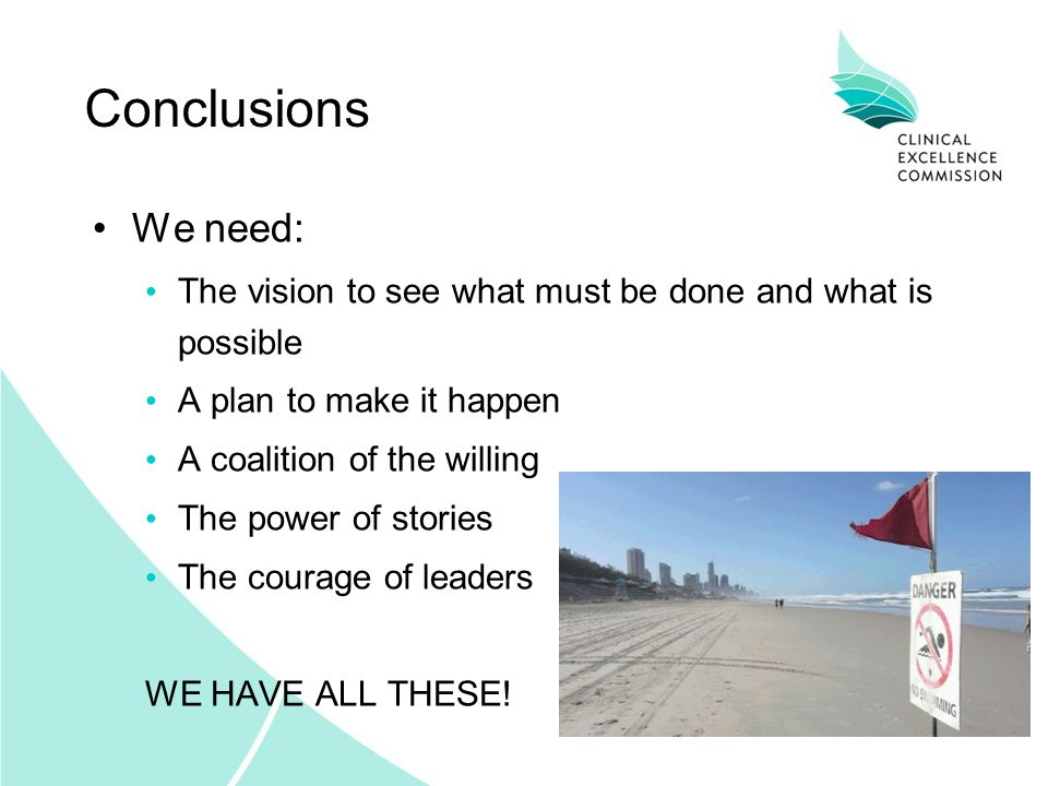 Conclusions We need: The vision to see what must be done and what is possible. A plan to make it happen.