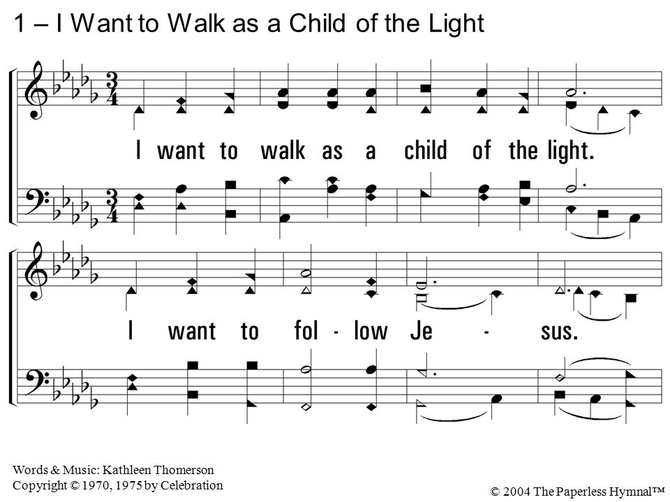 1 – I Want to Walk as a Child of the Light