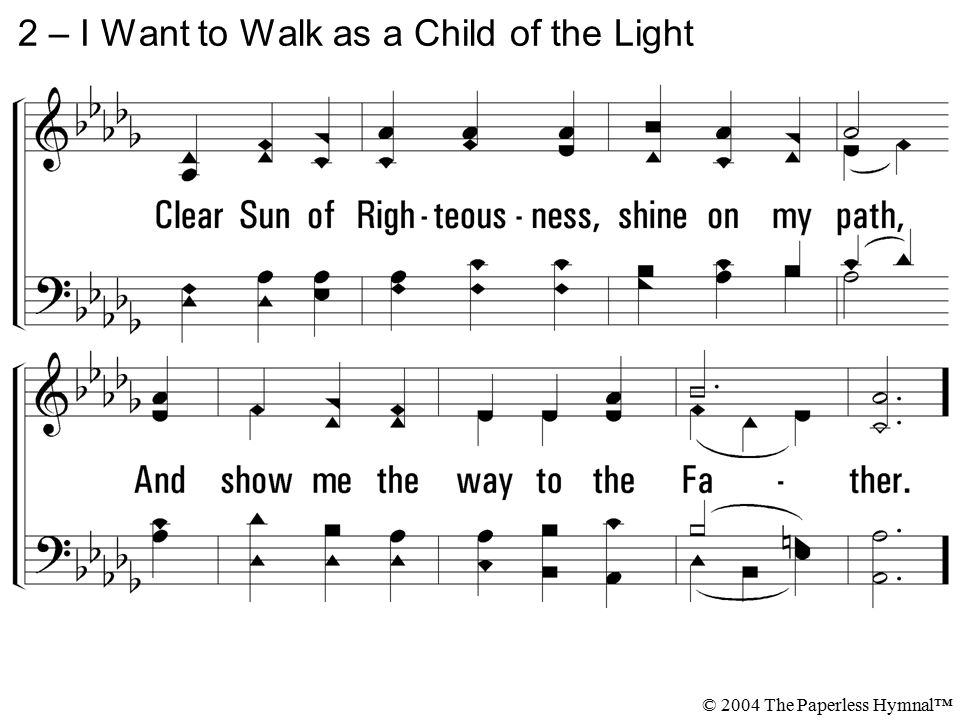 2 – I Want to Walk as a Child of the Light