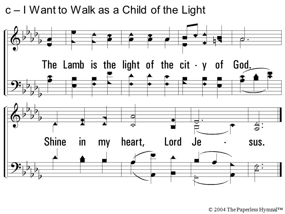 c – I Want to Walk as a Child of the Light