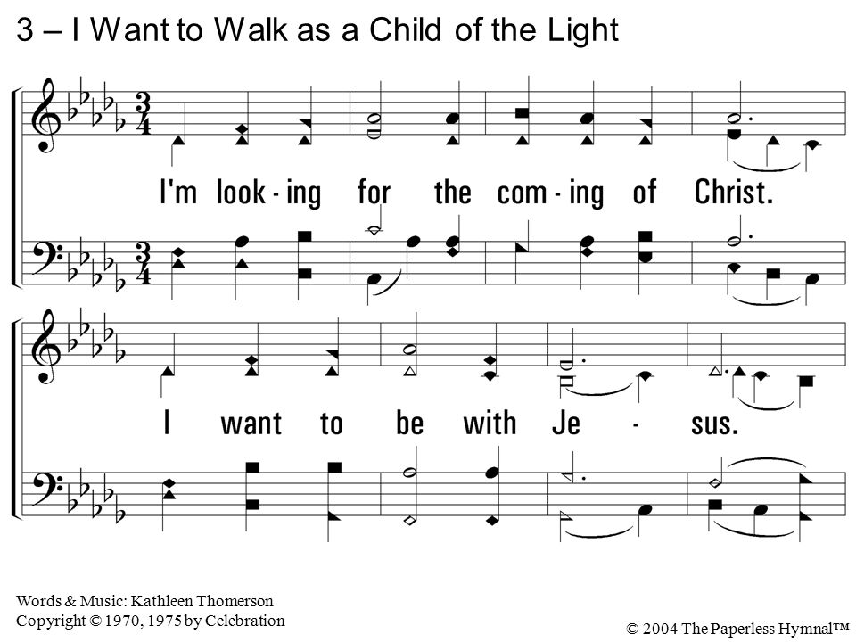 3 – I Want to Walk as a Child of the Light