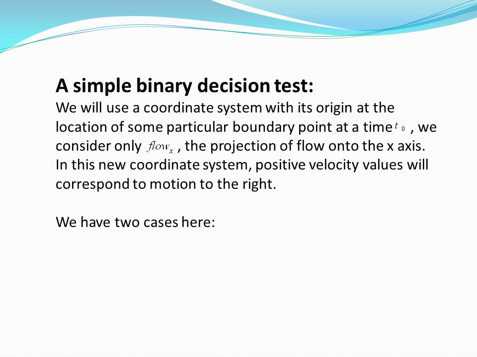 A simple binary decision test: