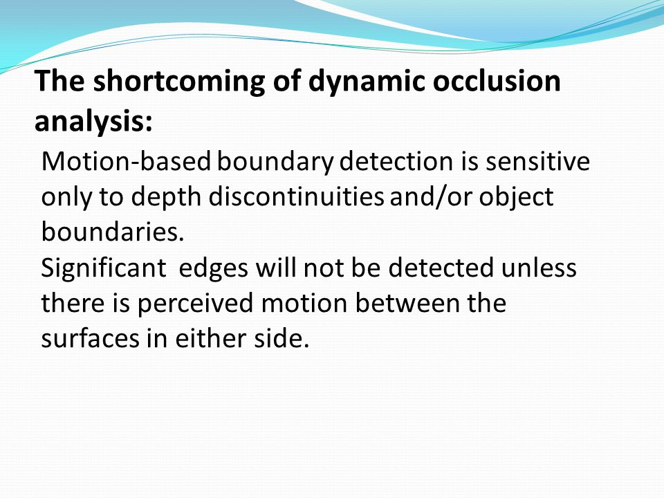 The shortcoming of dynamic occlusion analysis: