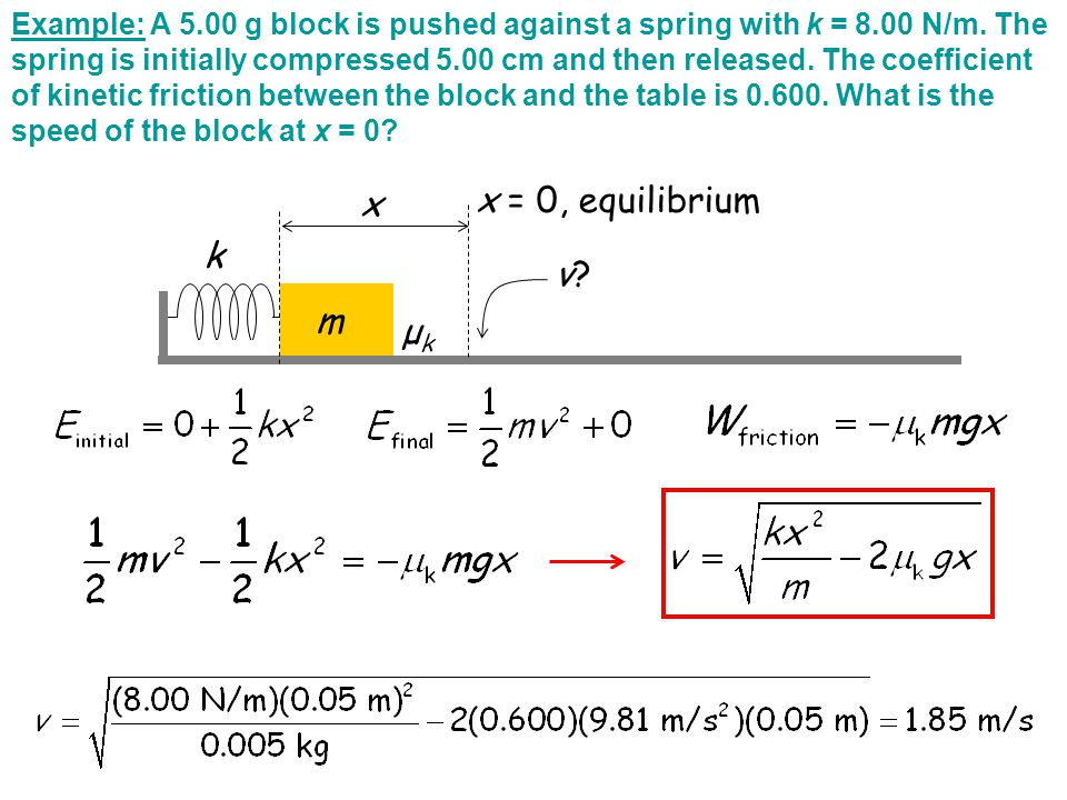 Example: A 5. 00 g block is pushed against a spring with k = 8. 00 N/m