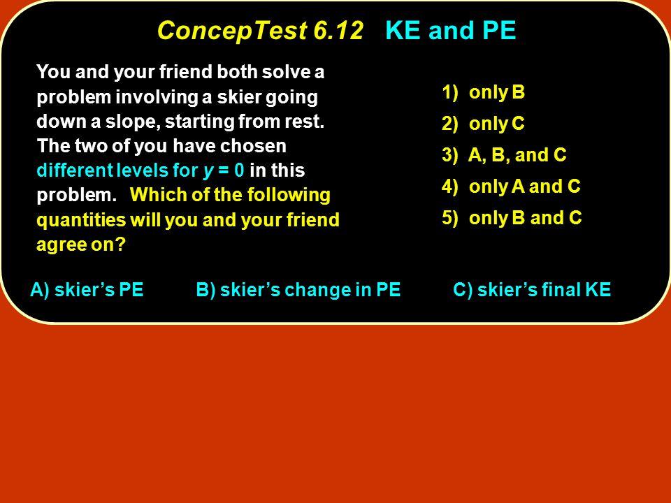 ConcepTest 6.12 KE and PE