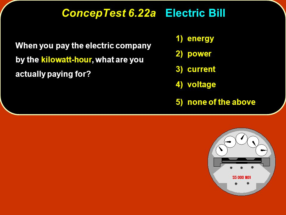ConcepTest 6.22a Electric Bill
