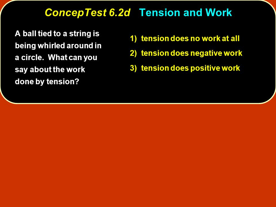 ConcepTest 6.2d Tension and Work