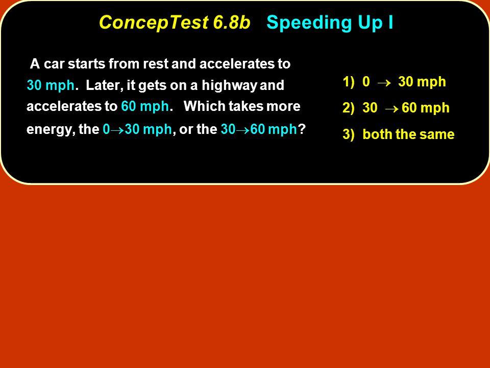 ConcepTest 6.8b Speeding Up I