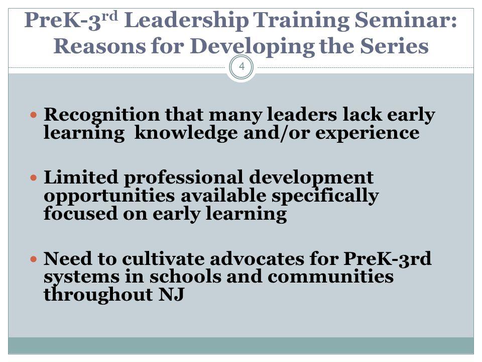 PreK-3rd Leadership Training Seminar: Reasons for Developing the Series
