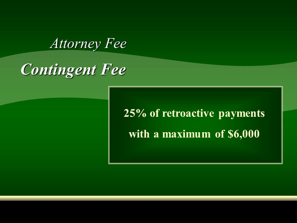 25% of retroactive payments